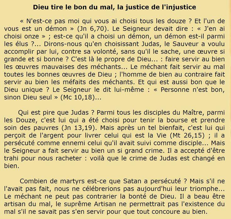 Saint Augustin (354-430), évêque d'Hippone (Afrique du Nord) et docteur de l'Église  Sermons sur l'évangile de Jean, n°27, § 10 Dieu tire le bon du mal, la justice de l'injustice