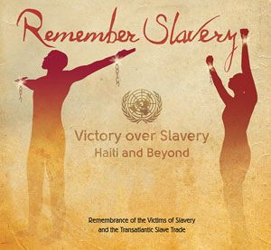 Every year on 25 March, the International Day of Remembrance for the Victims of Slavery and the Transatlantic Slave Trade offers the opportunity to honour and remember those who suffered and died at the hands of the brutal slavery system. The International Day also aims at raising awareness about the dangers of racism and prejudice today.