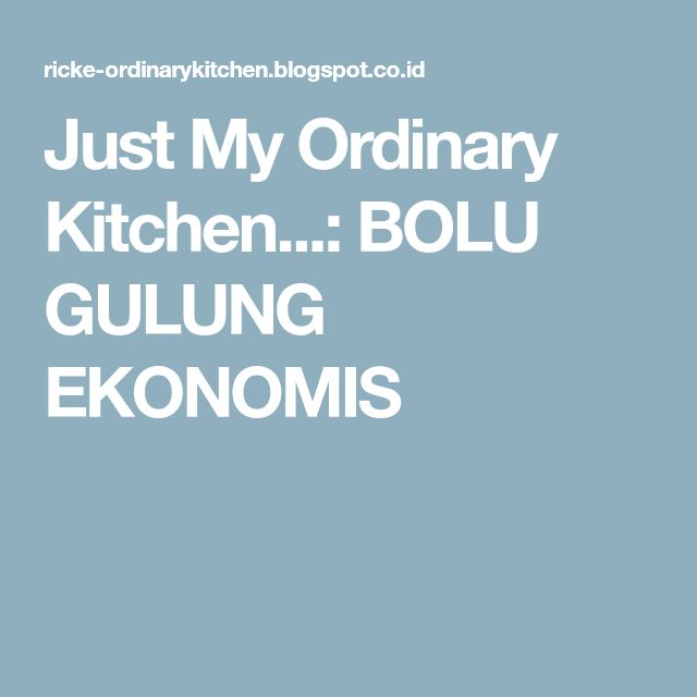 Just My Ordinary Kitchen...: BOLU GULUNG EKONOMIS