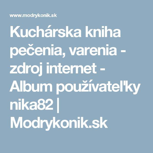 Kuchárska kniha pečenia, varenia  - zdroj internet -     Album používateľky nika82     | Modrykonik.sk