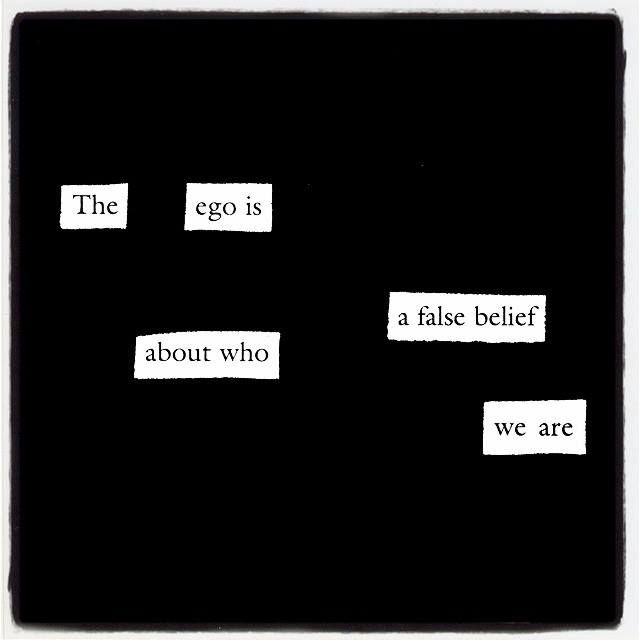 The ego is a false belief about who we are.