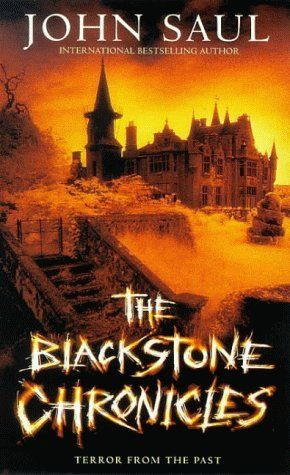The Blackstone Chronicles by John Saul (1997) | Strange gifts begin to appear on the doorsteps of Blackstone's finest citizens