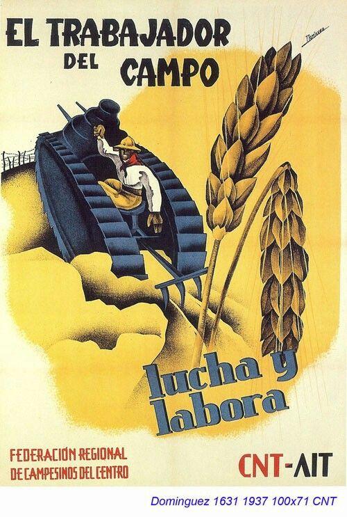 """""""El trabajador del campo lucha y labora."""" Federación Regional de Campesinos del Centro. CNT-FAI. 1937. Autor: Domínguez."""