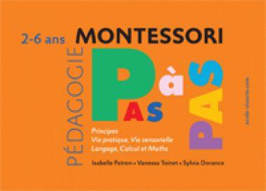 Toute la pédagogie Montessori pas à pas en un livre complet et accessible