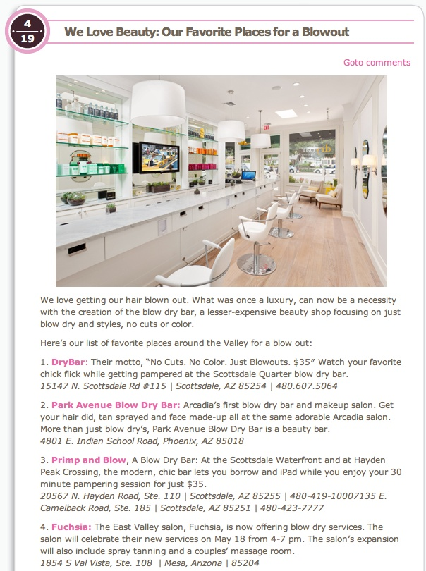 Fuchsia Spa is named one of Fashion Phoenix's Blow Dry Bars  http://www.fashionphoenix.com/2012/04/we-love-beauty-our-favorite-places-for-a-blowout/
