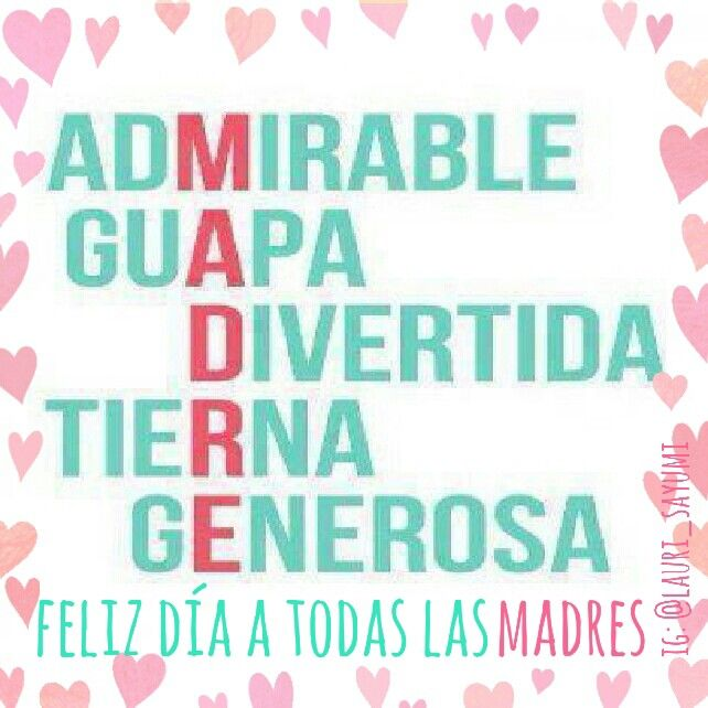 FELIZ DIA DE LA MADRE. ..HAPPY MOTHER'S DAY ♡❤️❤️❤️❤️❤️