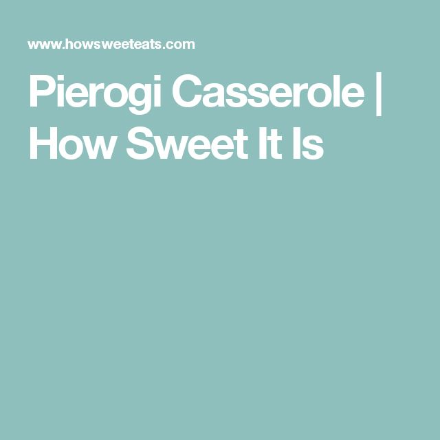 Pierogi Casserole | How Sweet It Is