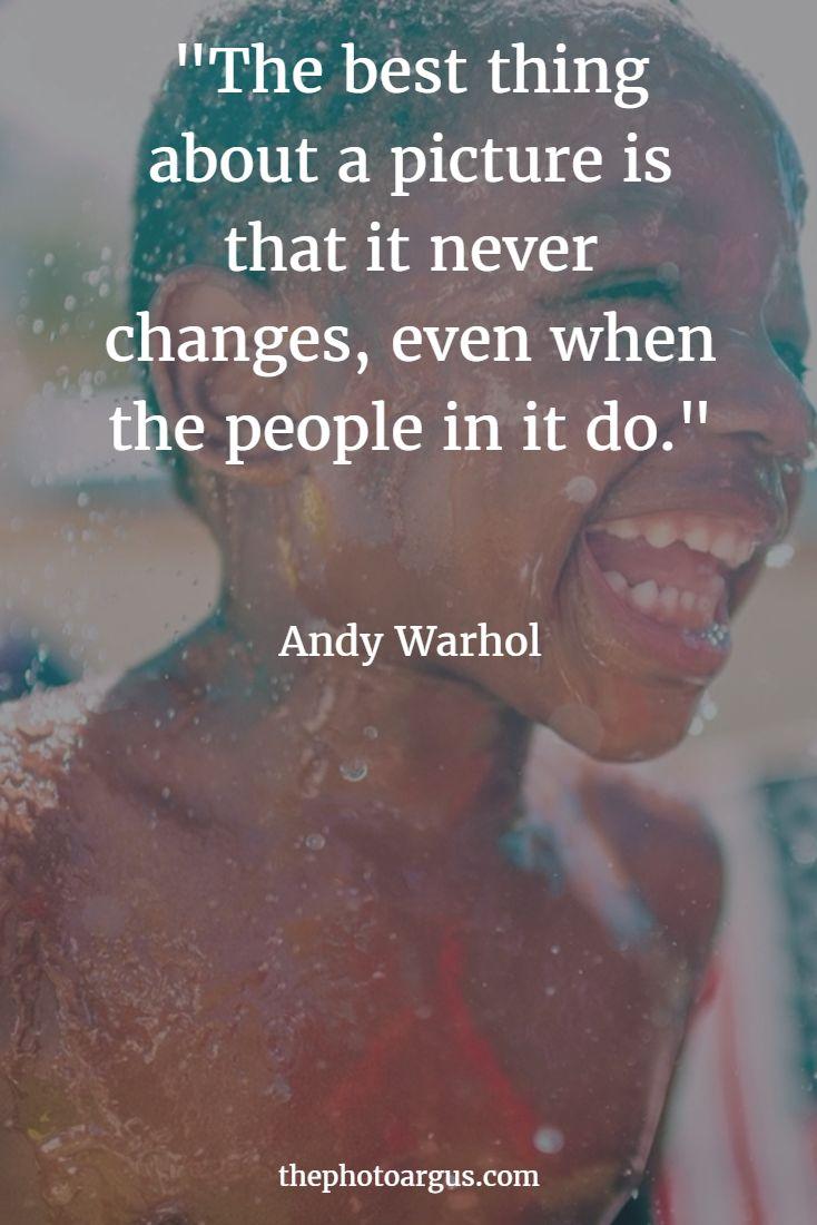 """""""Das Beste an einem Bild ist, dass es sich nie ändert, selbst wenn es die Menschen tun."""" – Andy Warhol #Fotografiezitate"""