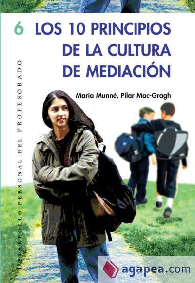 Los 10 principios de la cultura de mediación / Maria Munné, Pilar Mac-Crag