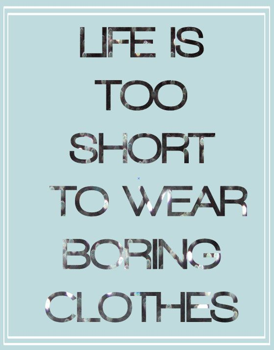 ae390d9479b797a75e948c12ff8c3f50 clothes quotes life is too short 59 best retail therapy images on pinterest life coach quotes