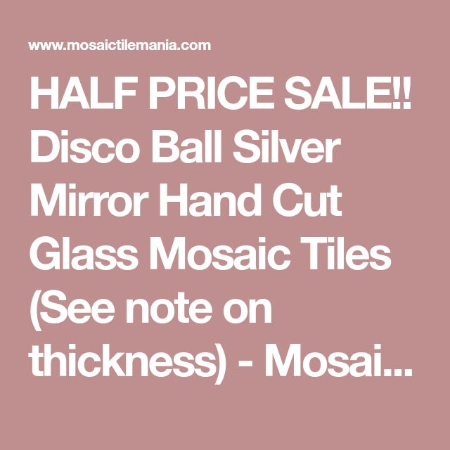 HALF PRICE SALE!! Disco Ball Silver Mirror Hand Cut Glass Mosaic Tiles (See note on thickness) - Mosaic Tile Mania