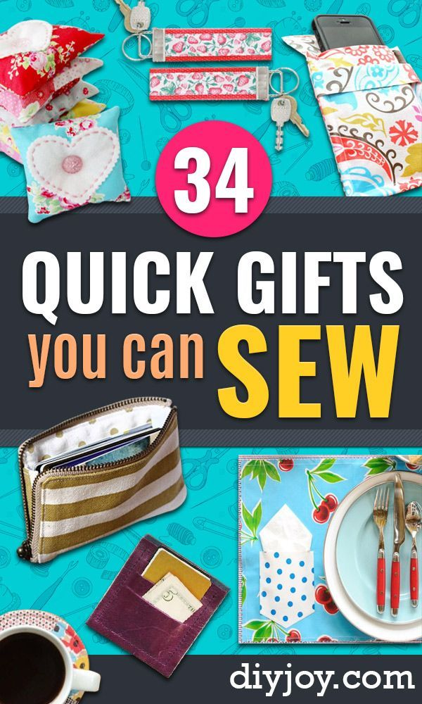 34 Quick Gifts You Can Sew Quick Diy Gifts Diy Sewing Gifts Simple Sewing Tutorial