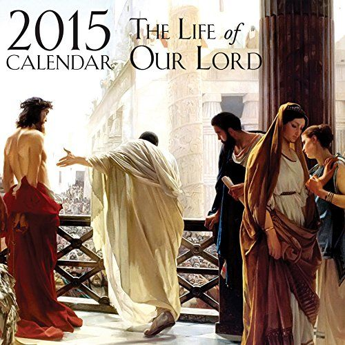 2015 Life of Our Lord Catholic Calendar TAN Bks http://www.amazon.com/dp/B00NI9ASRK/ref=cm_sw_r_pi_dp_0UTOub0WSRH24