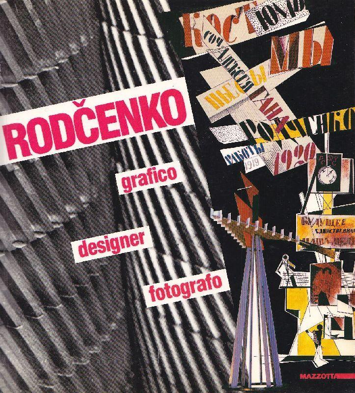 Rodcenko. Grafico, designer, fotografo.  Milano, Mazzotta, 1992.