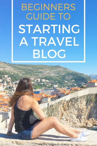 A Beginners Guide to Starting a Travel Blog #travelblog #travel #blogging #travelblogger