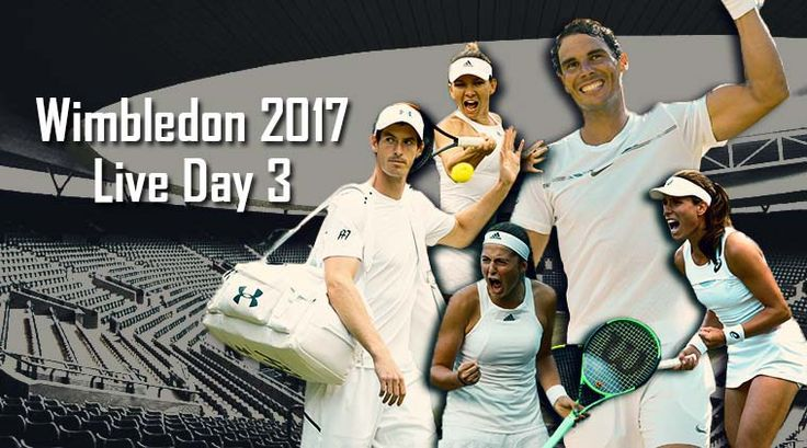 Wimbledon 2017, Live Tennis Score, Day 3: Johanna Konta, Andy Murray, Simona Halep, Rafael Nadal to be in action http://indianews23.com/blog/wimbledon-2017-live-tennis-score-day-3-johanna-konta-andy-murray-simona-halep-rafael-nadal-to-be-in-action/