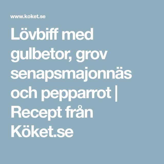 Lövbiff med gulbetor, grov senapsmajonnäs och pepparrot   Recept från Köket.se