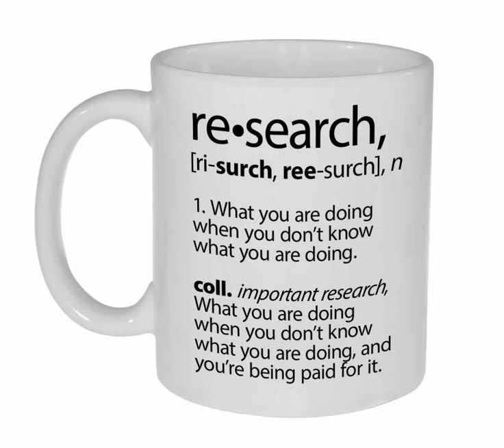 Research Definition Funny Coffee or Tea Mug. This is more true than most researchers would care to admit.