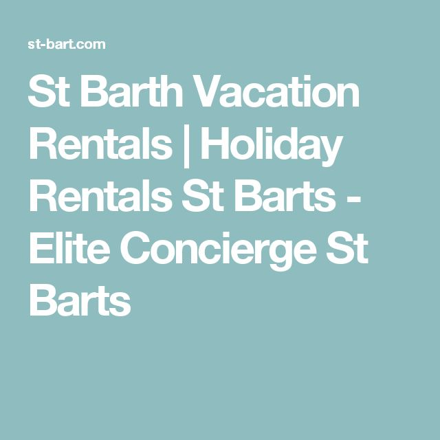 St Barth Vacation Rentals | Holiday Rentals St Barts - Elite Concierge St Barts