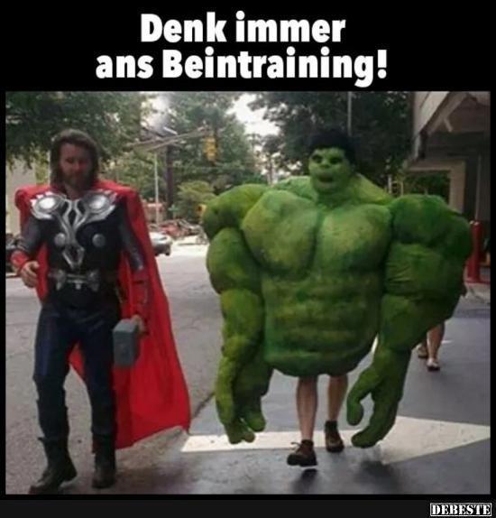 Denk immer ans Beintraining Hulk