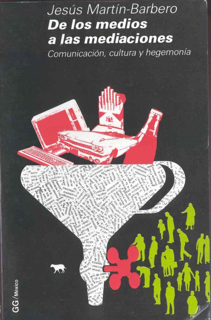 Periodisme: De los medios a las mediaciones - Jesús Martín-Barbero