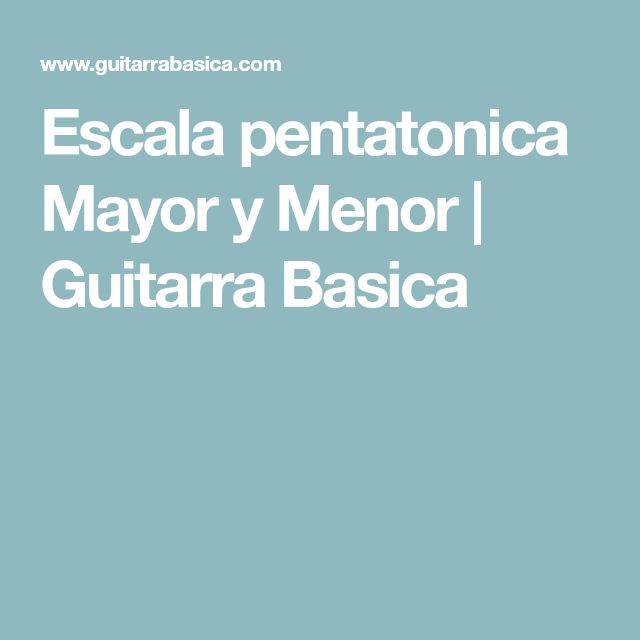Escala pentatonica Mayor y Menor | Guitarra Basica