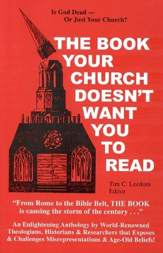 The Book Your Church Doesn't Want You to Read by Tim C. Leedom, http://www.amazon.com/dp/0939040158/ref=cm_sw_r_pi_dp_1vzIrb039AVMB