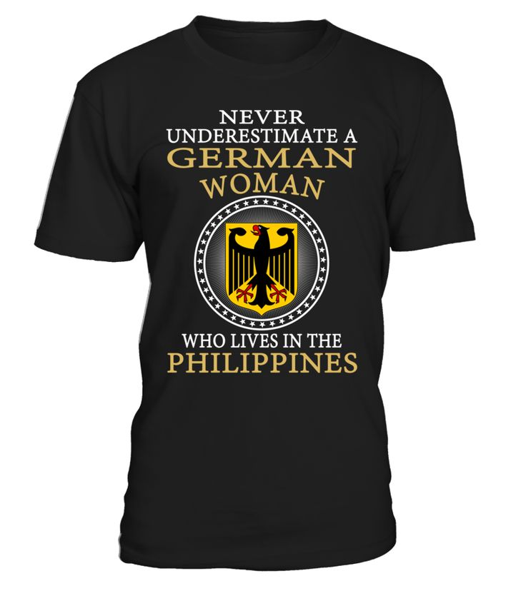 Never Underestimate a German Woman Who Lives in the Philippines #German