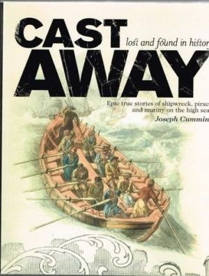 """Cast Away - Lost and Found in History"" av Joseph Cummins - Bought used on eBay/World of Books/Abe Books"