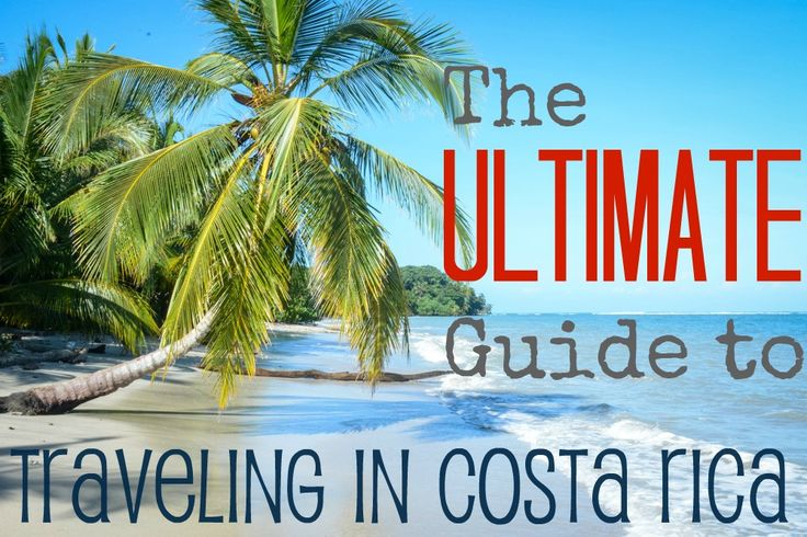 Everything you ever wanted to know about traveling in the magical country of Costa Rica.