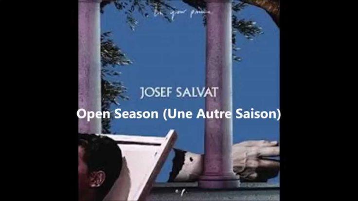 Josef Salvat - Open Season (Une Autre Saison) Lyrics...Mon Amour...