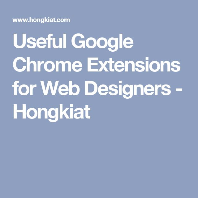 Useful Google Chrome Extensions for Web Designers - Hongkiat
