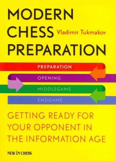 Modern Chess Preparation: Getting Ready for Your Opponent in the Information Age