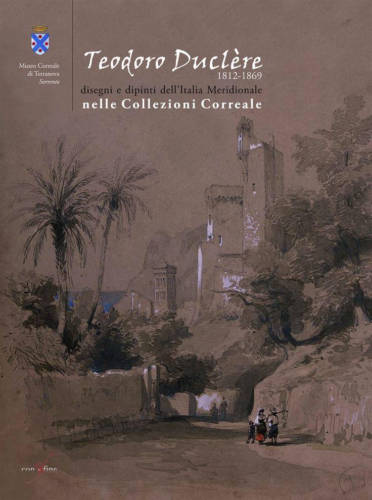 Teodoro Duclere (1812-1869). Disegni e dipinti dell'Italia Meridionale.