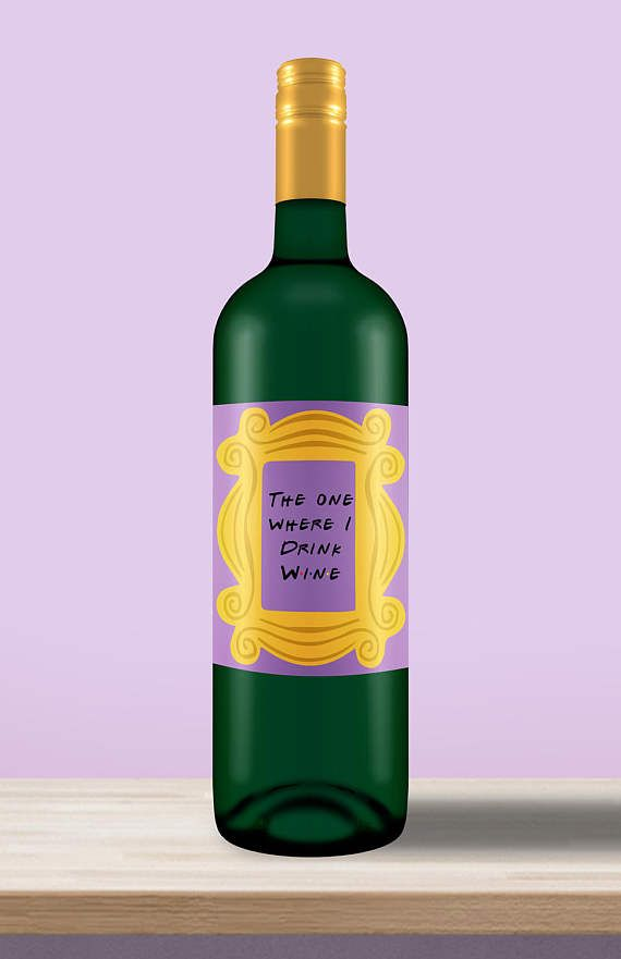 Friends TV Show Theme  Wine Label  The One Where I Drink