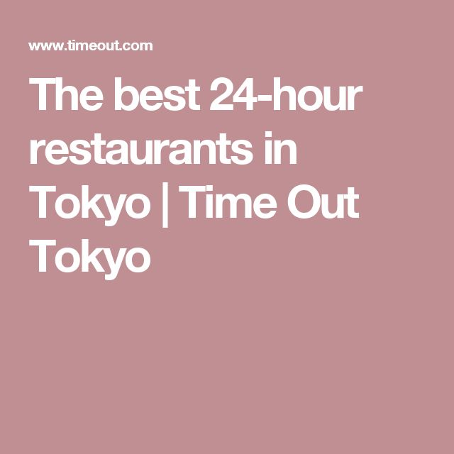 The best 24-hour restaurants in Tokyo   Time Out Tokyo