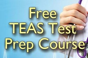 Free TEAS Test Prep Course-The Test of Essential Academic Skills, TEAS® Test, is a standard preadmission exam for those who are wishing to attend nursing school and is used in many nursing programs around the country.