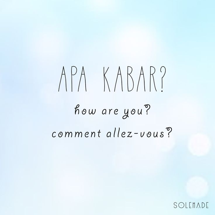 Apa kabar simply means hello but we don't really use it unless we haven't meet that person for a while,
