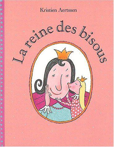 La Reine des bisous: Amazon.fr: Kristien Aertssen: Livres