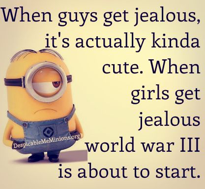 funny quotes about girls - When guys get jealous