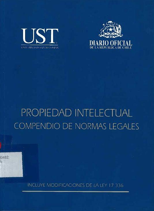 Propiedad intelectual: compendio de normas legales. Proyecto de biblioteca UST. Adquisición de bibliografía general. Derecho. Solicitar por: 346.830482