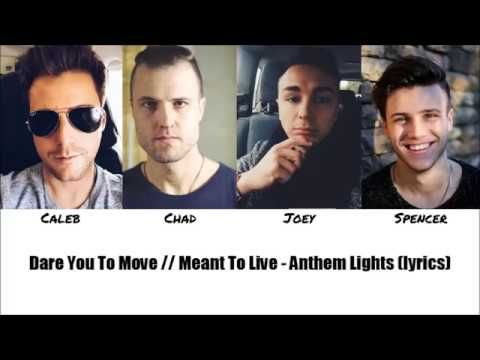 Dare You To Move // Meant To Live Anthem Lights (color coded