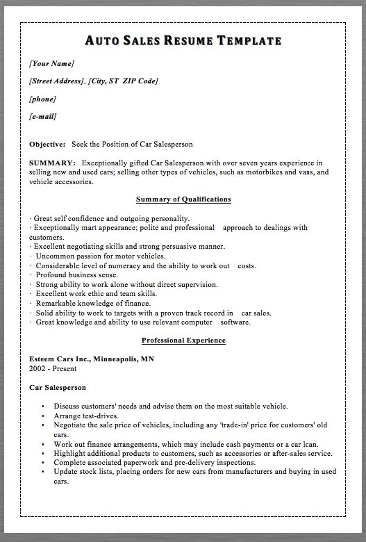 Auto Sales Resume Template MACROBUTTON DoFieldClick [Your Name] MACROBUTTON DoFieldClick [Street Address]Type your address here, MACROBUTTON DoFieldClick [City, ST ZIP Code]Type your address here MACROBUTTON DoFieldClick [phone] MACROBUTTON DoFieldClick [e-mail]  Objective:Seek the Position...