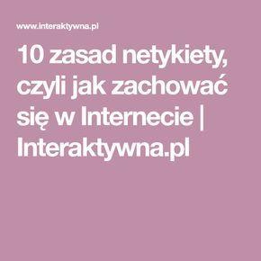 10 zasad netykiety, czyli jak zachować się w Internecie | Interaktywna.pl