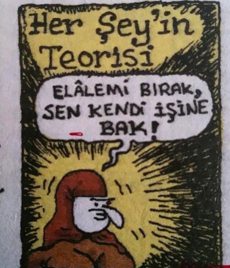 Her Şey'in Teorisi:  Elâlemi bırak, sen kendi işine bak!  #karikatür #mizah #matrak #espri #komik #şaka #gırgır #sözler #güzelsözler #komiksözler