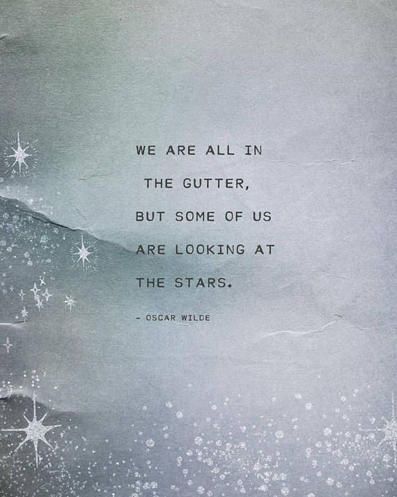 We are all in the gutter but some of us are looking at the stars #ad