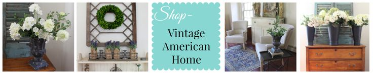 Furniture Shop and Decorating Blogy by Vintage American Home - Vintage American Home