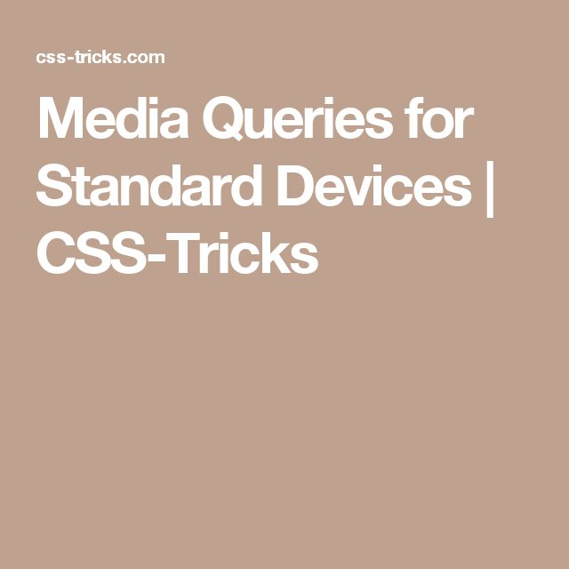 Media Queries for Standard Devices | CSS-Tricks
