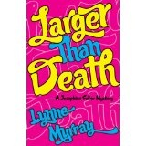 Larger Than Death (Josephine Fuller Mysteries) (Kindle Edition)By Lynne Murray