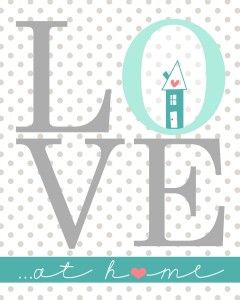 Love at home free printable. This would be darling on a canvas!